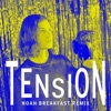 Tension (Noah Breakfast Remix) - Single, BØRNS