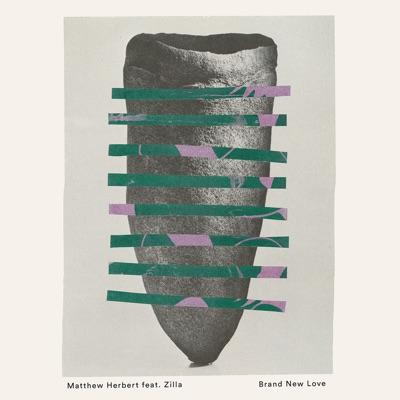 Brand New Love Feat. Zilla - EP - Matthew Herbert