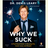 Denis Leary - Why We Suck: A Feel Good Guide to Staying Fat, Loud, Lazy and Stupid (Abridged)  artwork