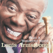 What a Wonderful World - Louis Armstrong - Louis Armstrong