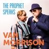 35) Van Morrison - The Prophet Speaks