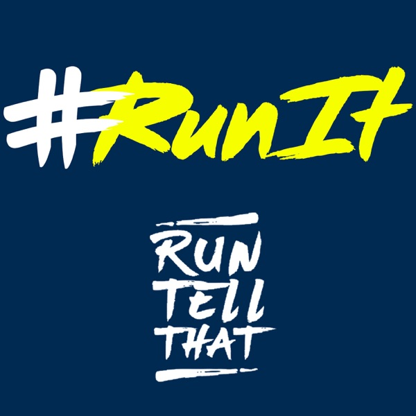 Run It | Lets Run | Run Tell That