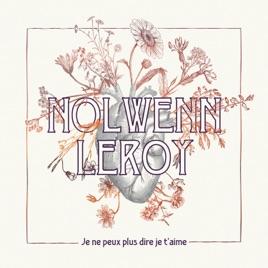 Je Ne Peux Plus Dire Je Taime Single De Nolwenn Leroy