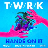 Hands On It (feat. Migos, Sage the Gemini & Sayyi) - Single