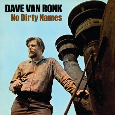 No Dirty Names - Dave Van Ronk