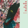 He Gives His Love to Me - Single