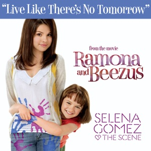 "Selena Gomez & The Scene - Live Like There's No Tomorrow (From ""Ramona and Beezus"")"
