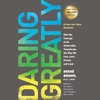 Daring Greatly: How the Courage to Be Vulnerable Transforms the Way We Live, Love, Parent, and Lead (Unabridged) AudioBook Download