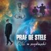 Praf De Stele (feat. Seredinschi) - Single, Sore