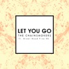Let You Go (Mix Show Edit) [feat. Great Good Fine Ok] - Single, The Chainsmokers