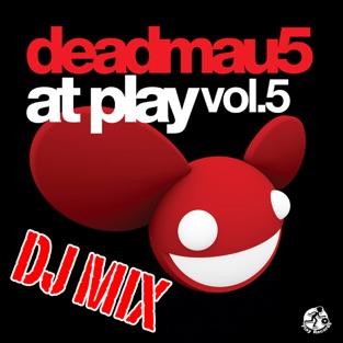 At Play, Vol. 5 (Continuous DJ Mix) – deadmau5