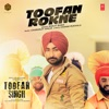 Toofan Rokne From Toofan Singh Single