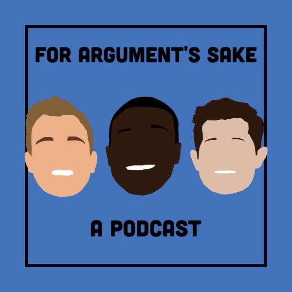 Arguments Sake: A Podcast