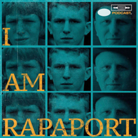 I AM RAPAPORT: STEREO PODCAST podcast