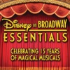 Disney On Broadway Essentials - Celebrating 15 Years of Magical Musicals