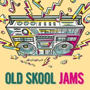 Old Skool Jams