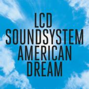 american dream - LCD Soundsystem - LCD Soundsystem