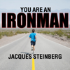 Jacques Steinberg - You Are an Ironman: How Six Weekend Warriors Chased Their Dream of Finishing the World's Toughest Triathlon artwork