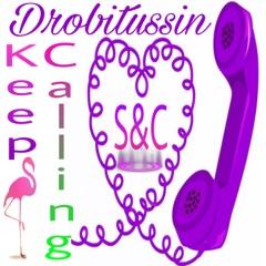 Screwed and Chopped Keep Calling