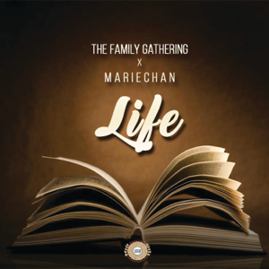 The Family Gathering - Life feat. Mariechan