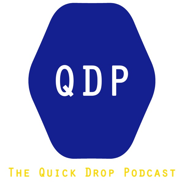 The Quick Drop Podcast