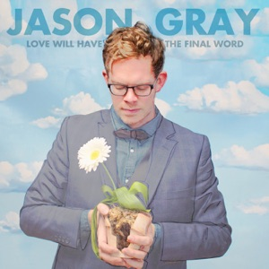 Jason Gray - With Every Act of Love