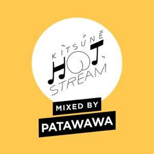 Patawawa - Kitsuné Hot Stream Mixed by Patawawa