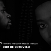Dor de Cotovelo (feat. Messias Maricoa)
