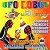 Various Artists - UFO Robot - Goldrake: le 60 più famose canzoni dei bambini e Robot artwork