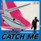 Catch Me - Vicetone lyrics