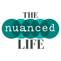 Podcast cover art for The Nuanced Life