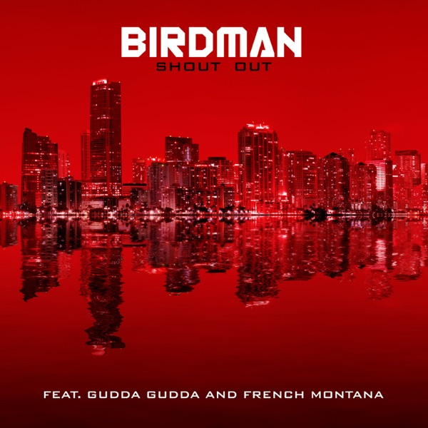 Shout Out (feat. Gudda Gudda & French Montana) - Single
