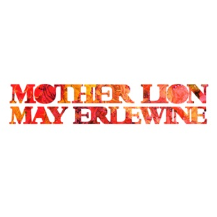 Mother Lion – May Erlewine