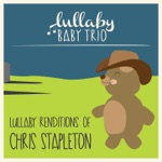 Lullaby Renditions of Chris Stapleton