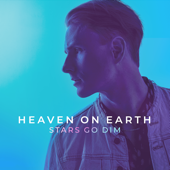 Heaven On Earth-Stars Go Dim