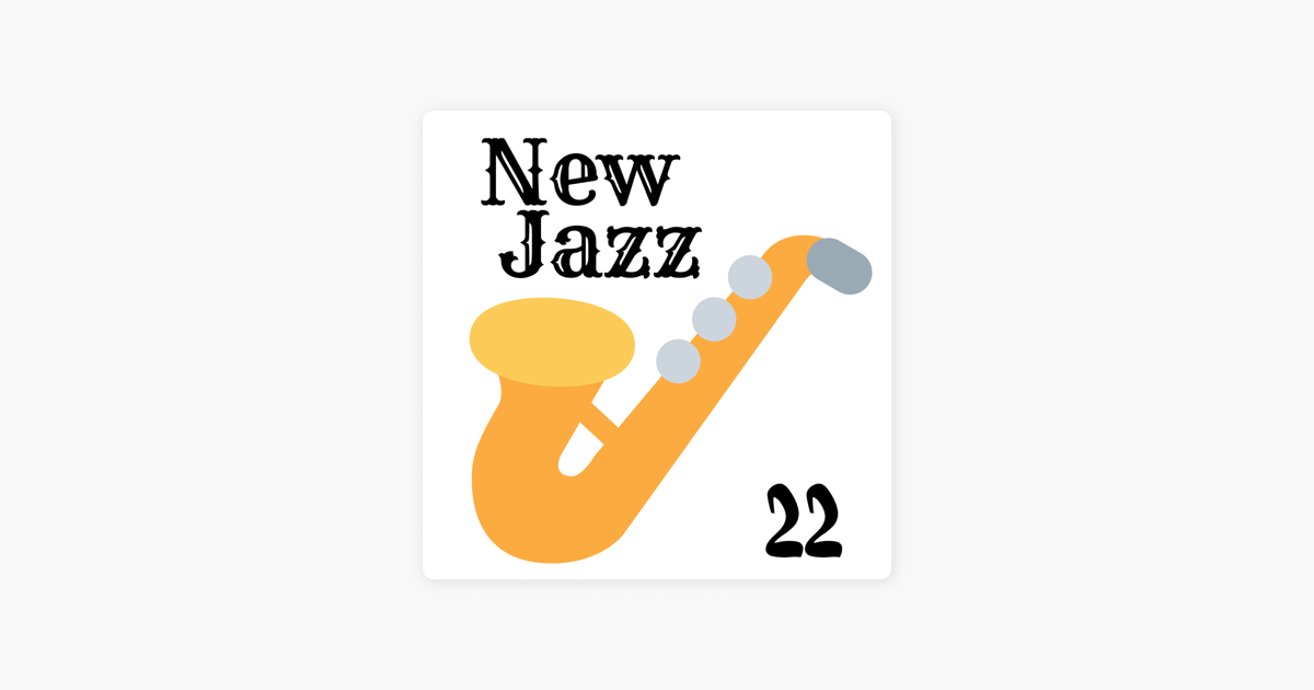New Jazz 22 - A Collection of the Very Best in Jazz Music by Sex and the  Jazz