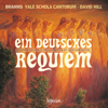 Yale Schola Cantorum & David Hill - Brahms: Ein deutsches Requiem (Chamber Ensemble Orchestration)  artwork