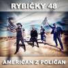 Američan z Poličan - Rybičky 48