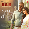 Sanu Ek Pal Chain From Raid - Rahat Fateh Ali Khan & Tanishk Bagchi mp3