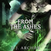 C.J. Archer - From the Ashes: Ministry of Curiosities, Book 6 (Unabridged)  artwork