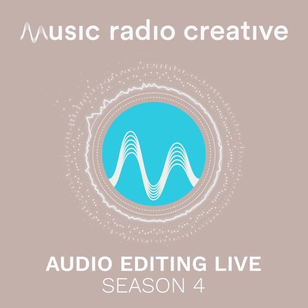 Music Radio Creative - Season 4 - Audio Editing Live by Mike Russell