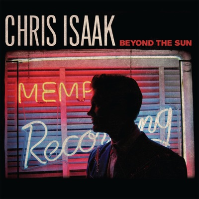 Beyond the Sun (Deluxe Edition) - Chris Isaak