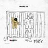 Pvrx - Make It artwork