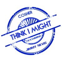 Cosher - Think I Might (feat. Jimmy Nevis)