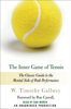 W. Timothy Gallwey - The Inner Game of Tennis: The Classic Guide to the Mental Side of Peak Performance (Unabridged) artwork