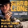 Sergio Leone Greatest Western Themes of all Time