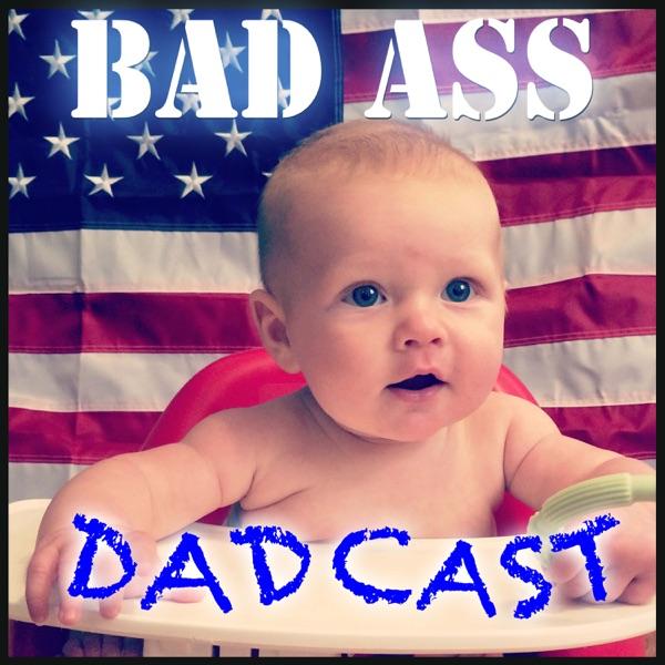 Bad Ass DadCast