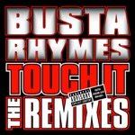 Busta Rhymes - Touch It (Remix) [Featuring Mary J. Blige, Missy Elliott and Rah Digga]