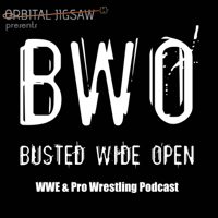 Podcast cover art for Busted Wide Open - Pro Wrestling & WWE Podcast