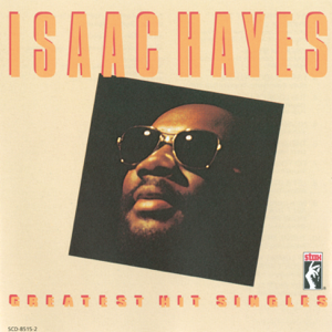 Isaac Hayes - Greatest Hit Singles (Remastered)